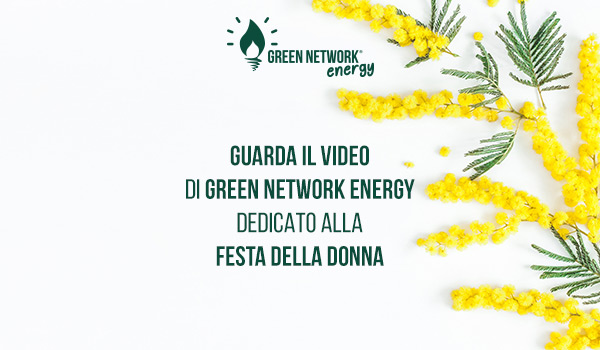 Green Network Energy per la Festa della Donna